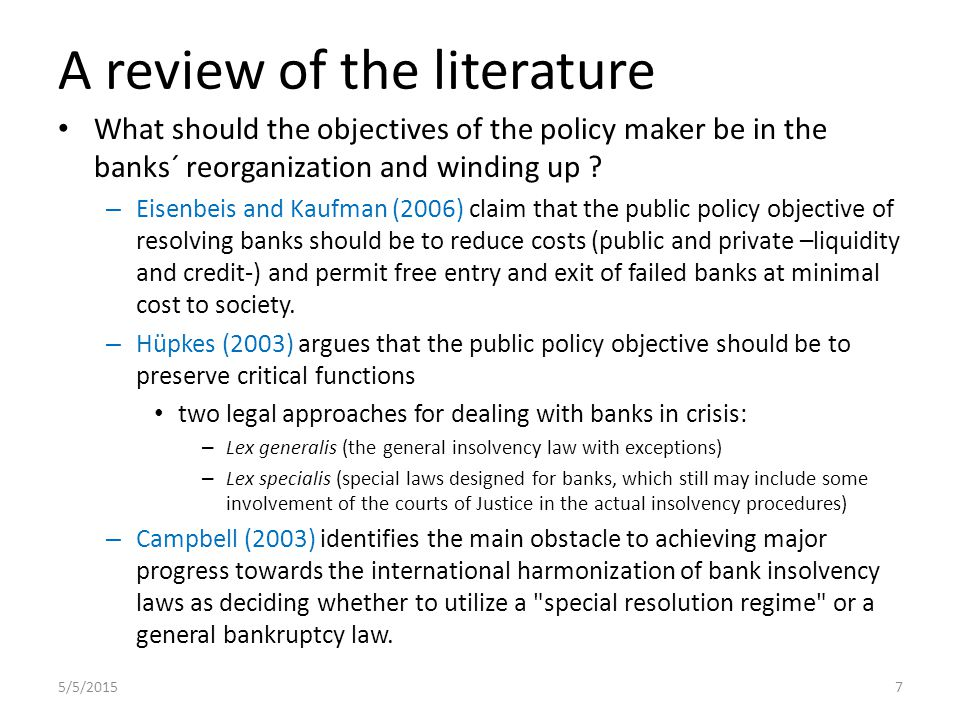 A review of the literature What should the objectives of the policy maker be in the banks´ reorganization and winding up .