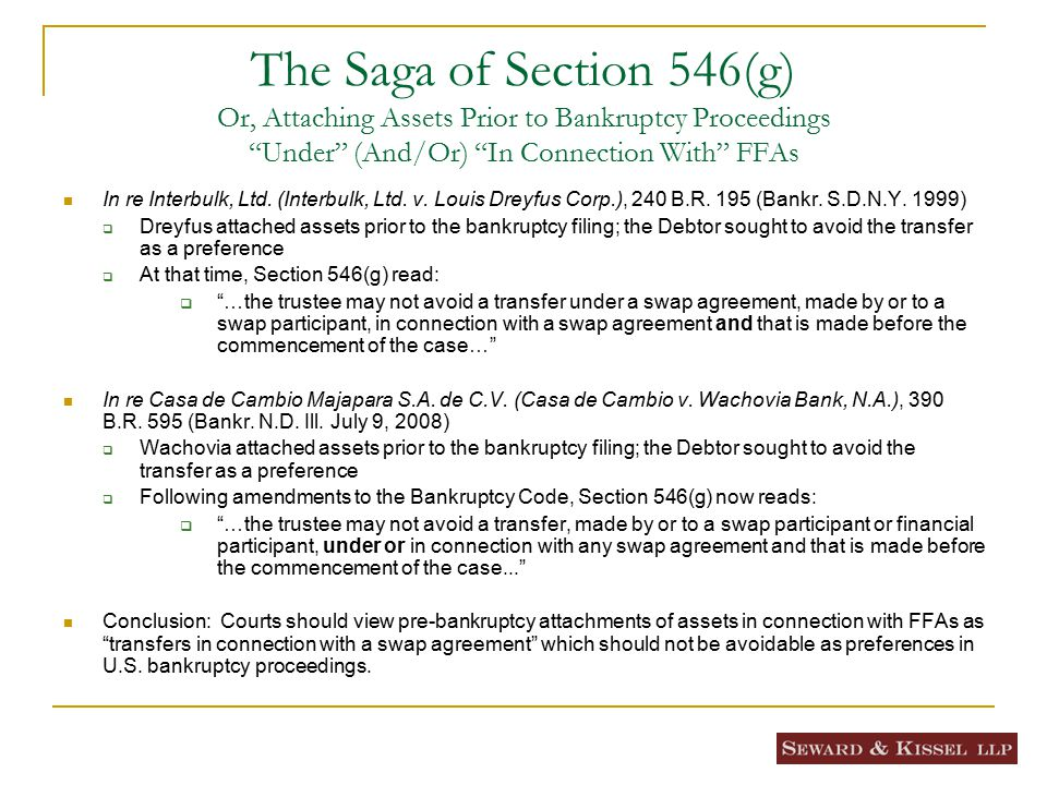 The Saga of Section 546(g) Or, Attaching Assets Prior to Bankruptcy Proceedings Under (And/Or) In Connection With FFAs In re Interbulk, Ltd.