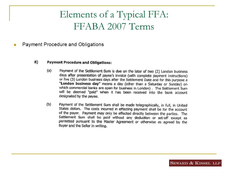 Elements of a Typical FFA: FFABA 2007 Terms Payment Procedure and Obligations