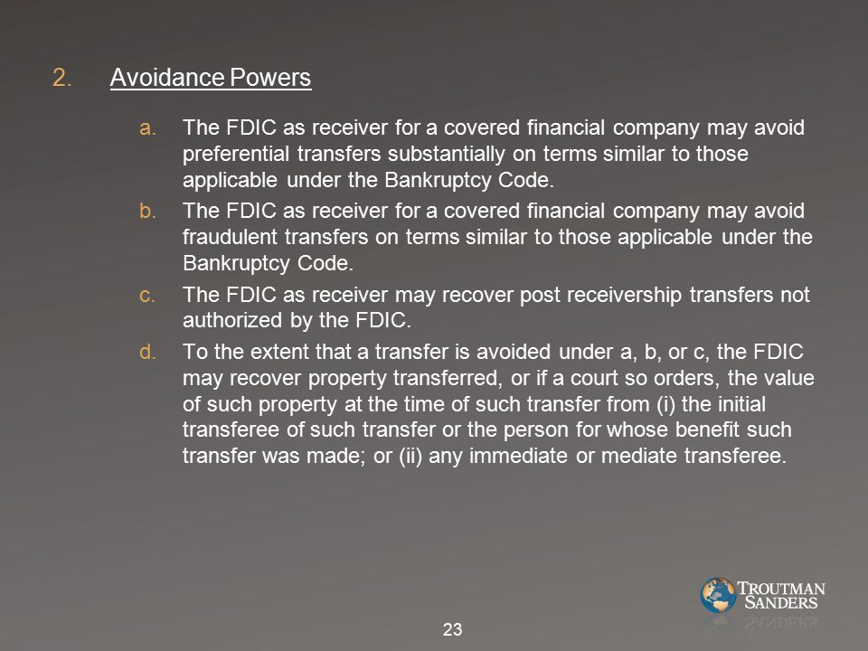 2.Avoidance Powers a.The FDIC as receiver for a covered financial company may avoid preferential transfers substantially on terms similar to those applicable under the Bankruptcy Code.