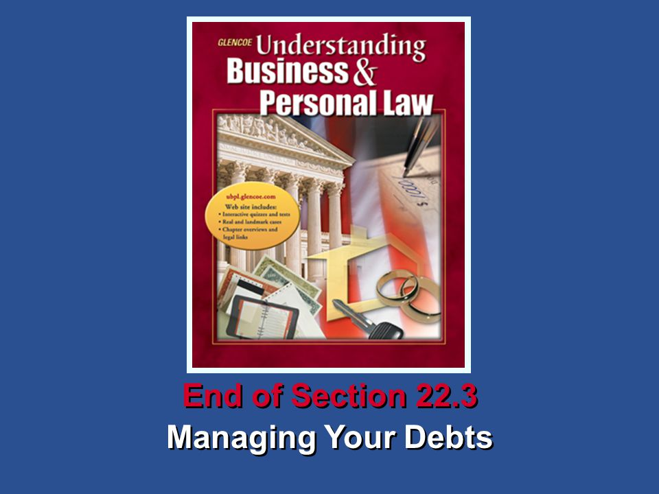 Managing Your Debts End of Section 22.3