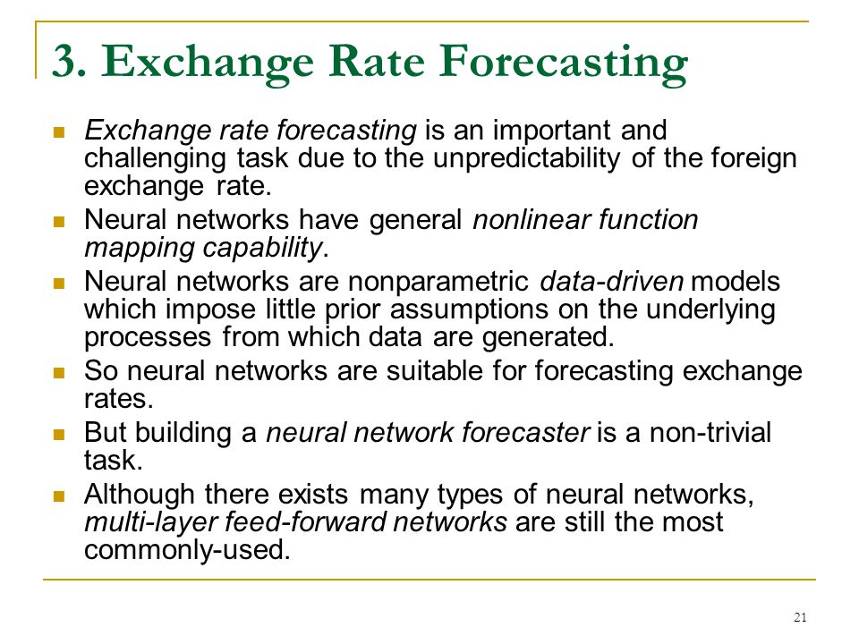 22 Neural network for time series forecasting Neural networks are able to capture the underlying pattern or autocorrelation structure within a time series even when the underlying law governing the system is unknown or too complex to describe.