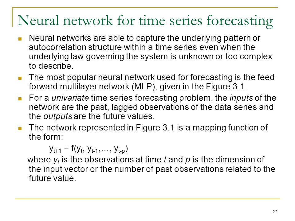 23 Figure 3.1 A feedforward neural network for time series forecasting