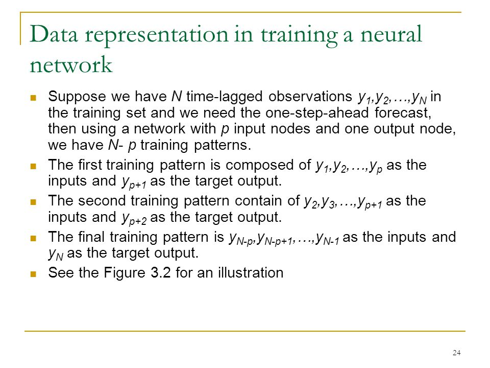25 Figure 3.2 Data representation in training a neural network.