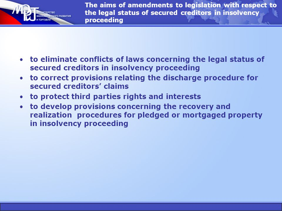 The aims of amendments to legislation with respect to the legal status of secured creditors in insolvency proceeding to eliminate conflicts of laws co