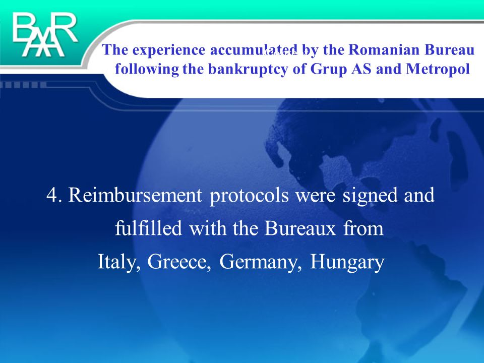 The experience accumulated by the Romanian Bureau following the bankruptcy of Grup AS and Metropol Content 4.