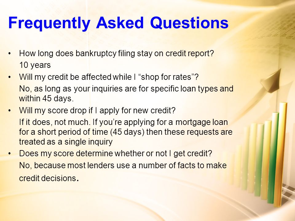 Frequently Asked Questions How long does bankruptcy filing stay on credit report.
