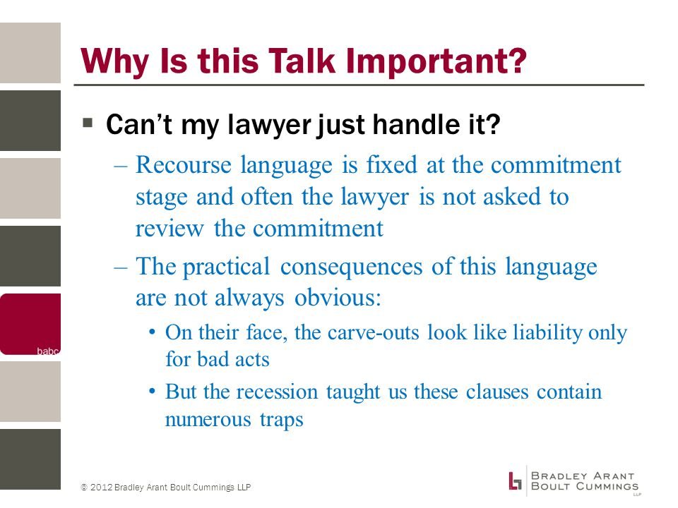 © 2012 Bradley Arant Boult Cummings LLP Why Is this Talk Important.
