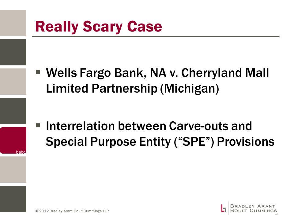 © 2012 Bradley Arant Boult Cummings LLP Really Scary Case  Wells Fargo Bank, NA v.