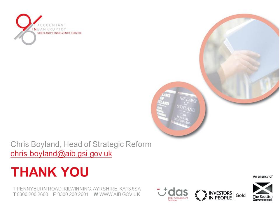 Chris Boyland, Head of Strategic Reform chris.boyland@aib.gsi.gov.uk 1 PENNYBURN ROAD, KILWINNING, AYRSHIRE, KA13 6SA T 0300 200 2600 F 0300 200 2601