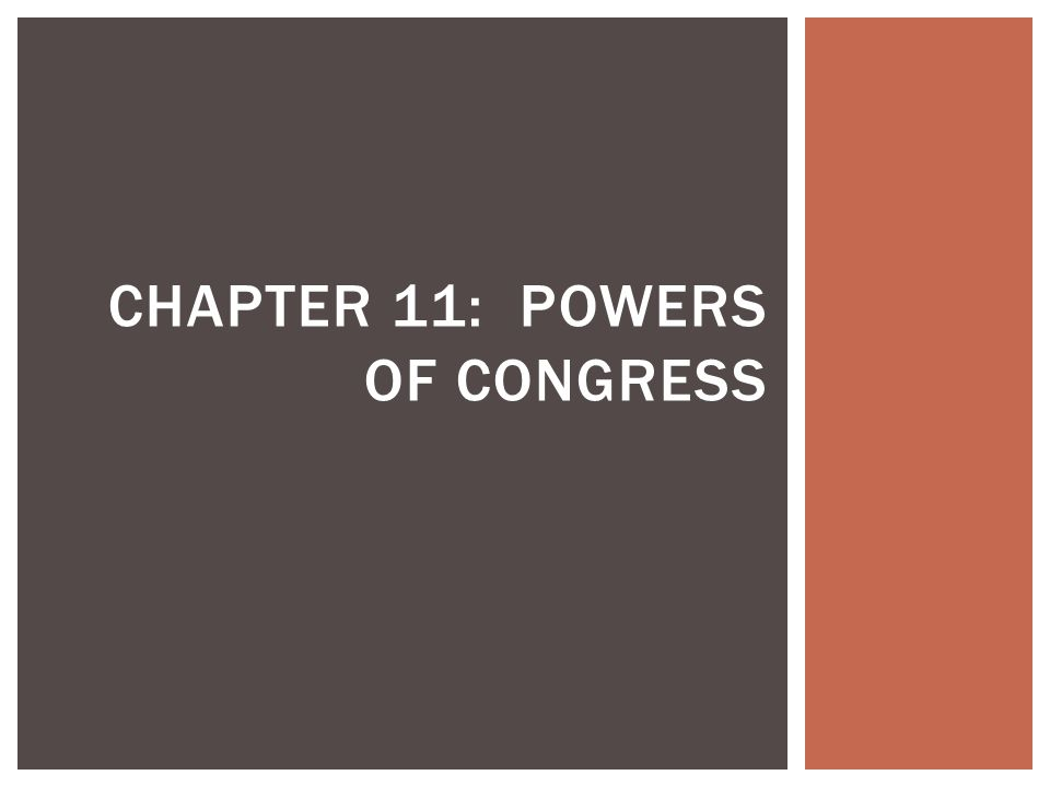 CHAPTER 11: POWERS OF CONGRESS