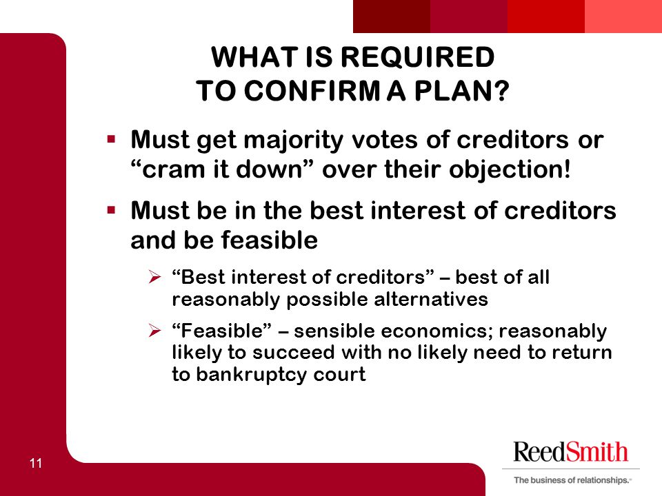 11 WHAT IS REQUIRED TO CONFIRM A PLAN.