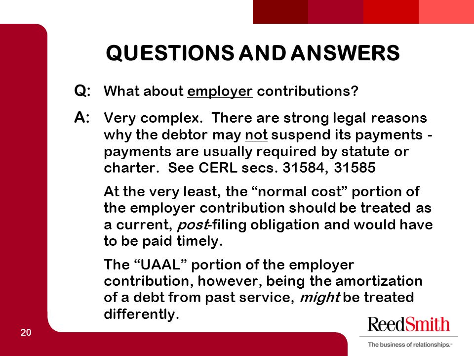20 QUESTIONS AND ANSWERS Q: What about employer contributions.