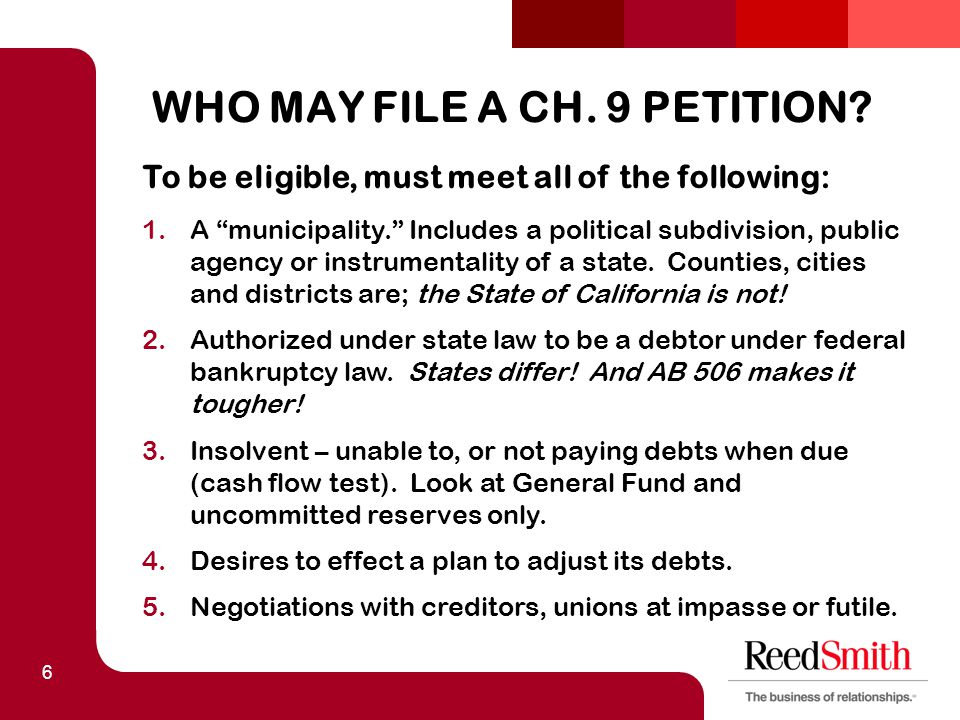 "6 WHO MAY FILE A CH. 9 PETITION? To be eligible, must meet all of the following: 1.A ""municipality."" Includes a political subdivision, public agency o"