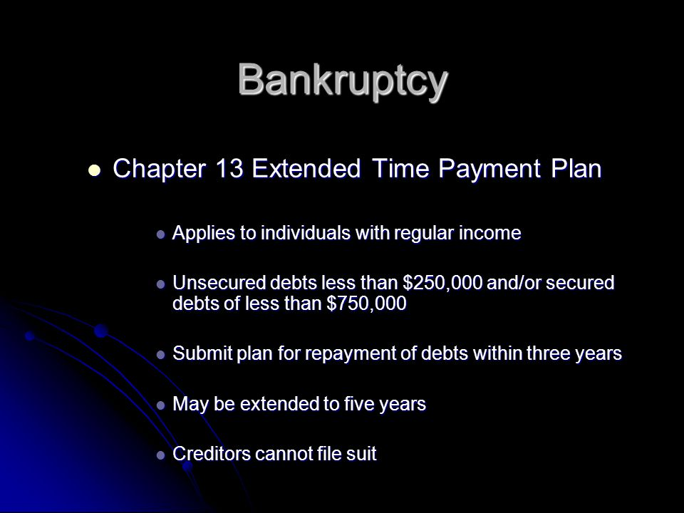 Chapter 13 Extended Time Payment Plan Chapter 13 Extended Time Payment Plan Applies to individuals with regular income Applies to individuals with reg