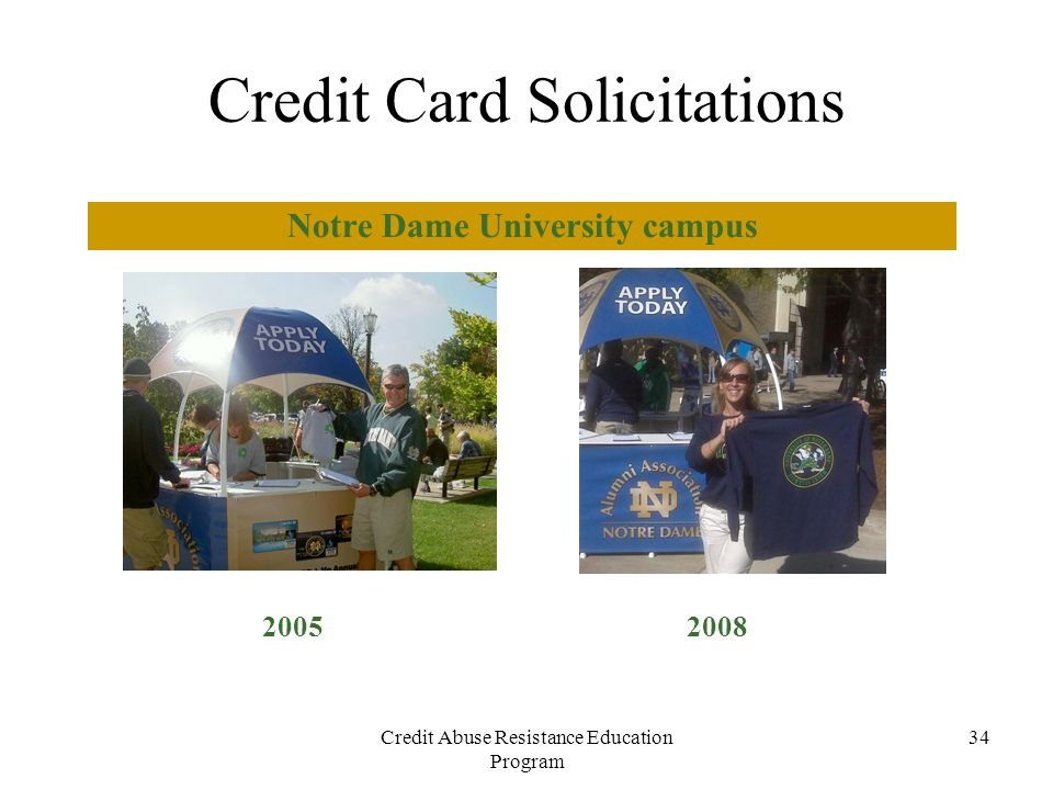 Credit Card Solicitations Notre Dame University campus Credit Abuse Resistance Education Program 34 2005 2008