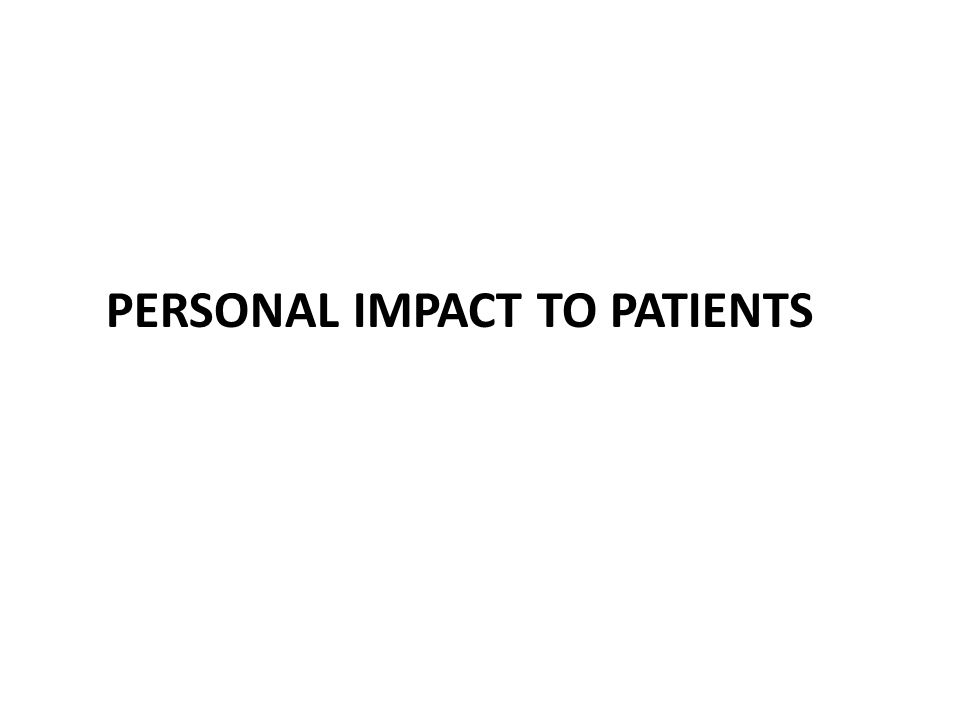 PERSONAL IMPACT TO PATIENTS