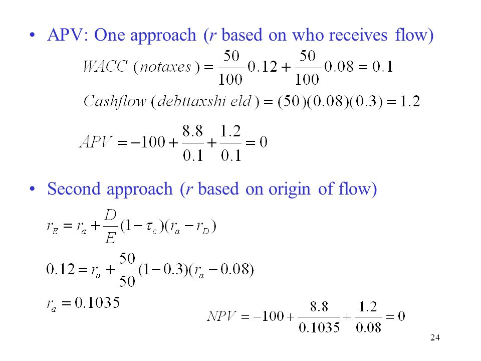 24 APV: One approach (r based on who receives flow) Second approach (r based on origin of flow)