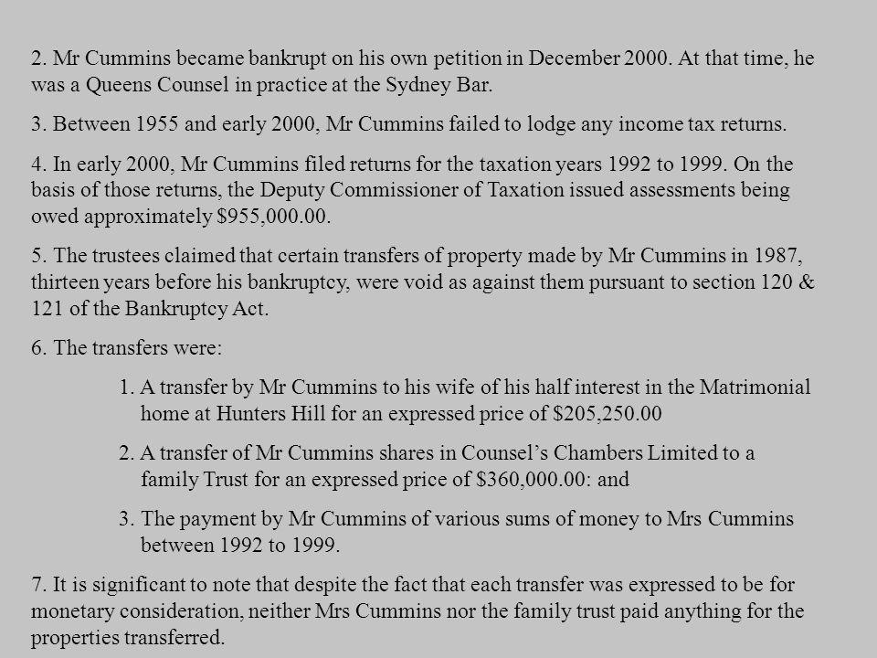 2. Mr Cummins became bankrupt on his own petition in December 2000.