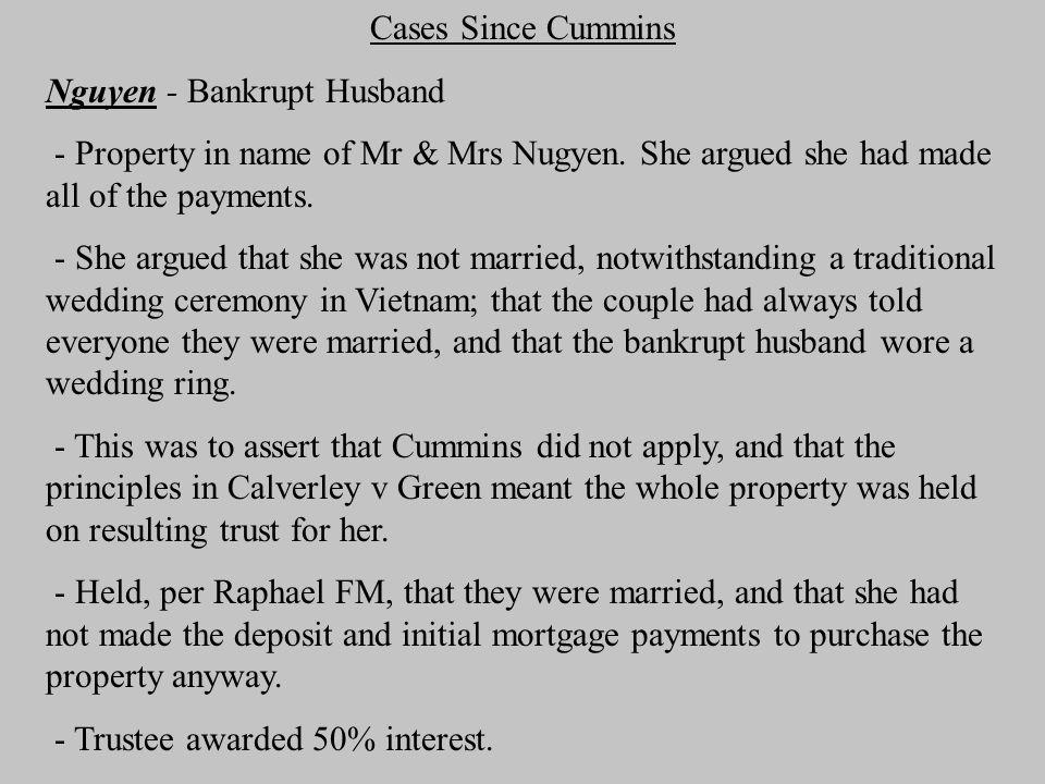 Cases Since Cummins Nguyen - Bankrupt Husband - Property in name of Mr & Mrs Nugyen.