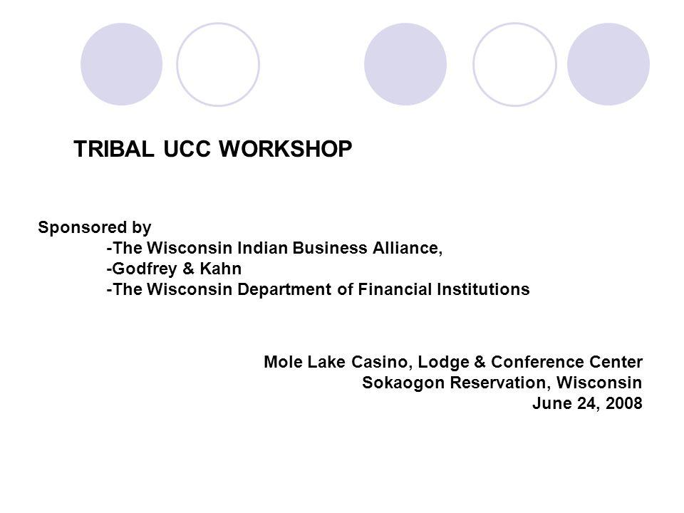 TRIBAL UCC WORKSHOP Adopting Uniform Commercial Code Legislation Brian Pierson & Jennifer Herzog Godfrey & Kahn, S.C.