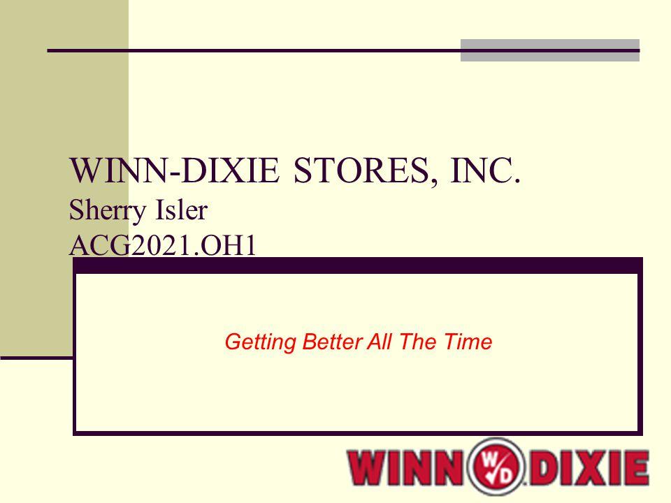 Executive Summary WINN-DIXIE STORES, INC.Winn-Dixie is in very serious financial trouble.