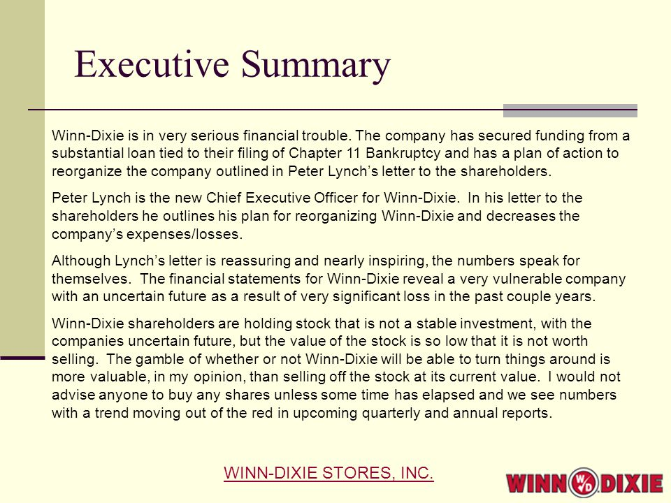 Executive Summary WINN-DIXIE STORES, INC. Winn-Dixie is in very serious financial trouble.