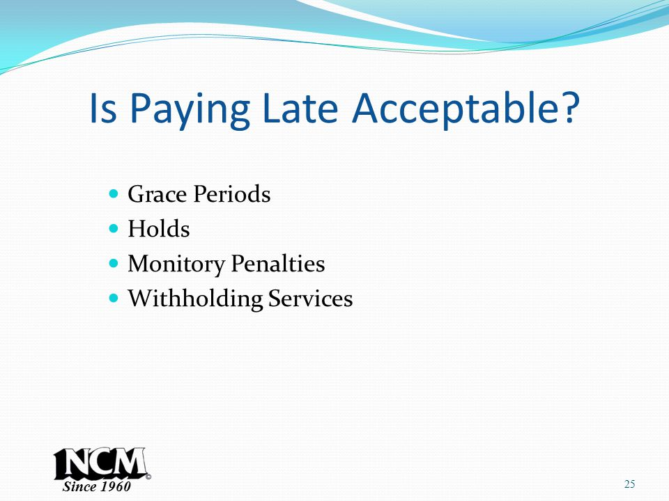 Since 1960 Is Paying Late Acceptable.