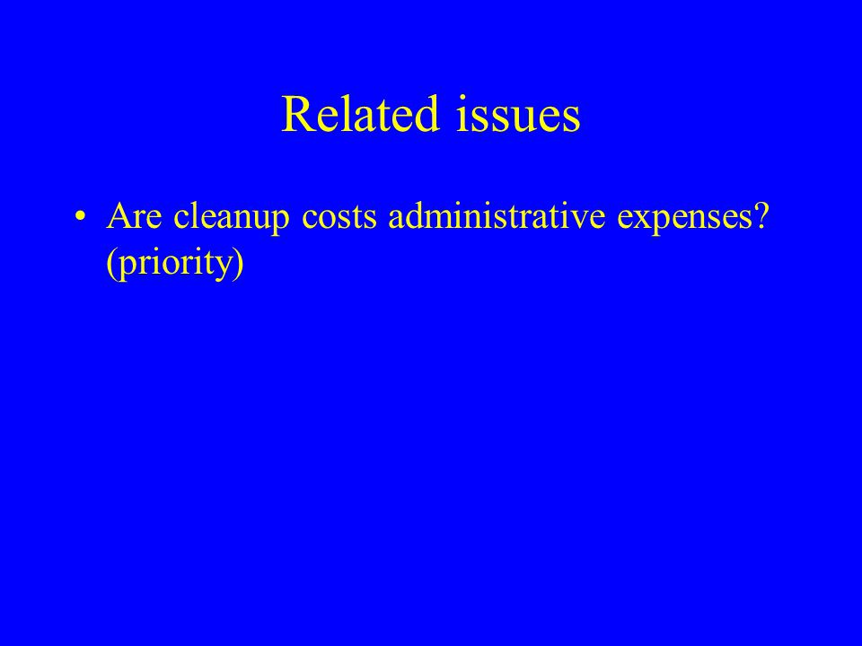 Related issues Are cleanup costs administrative expenses (priority)