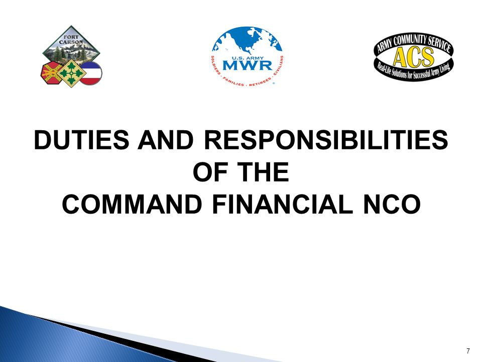 DUTIES AND RESPONSIBILITIES OF THE COMMAND FINANCIAL NCO 7