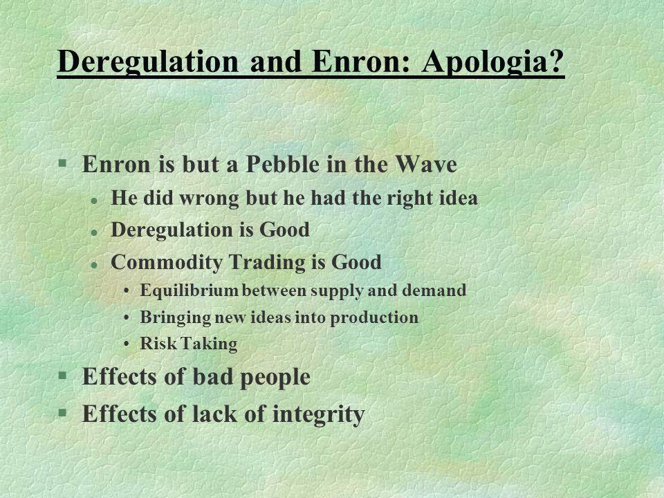 Deregulation and Enron: Apologia.