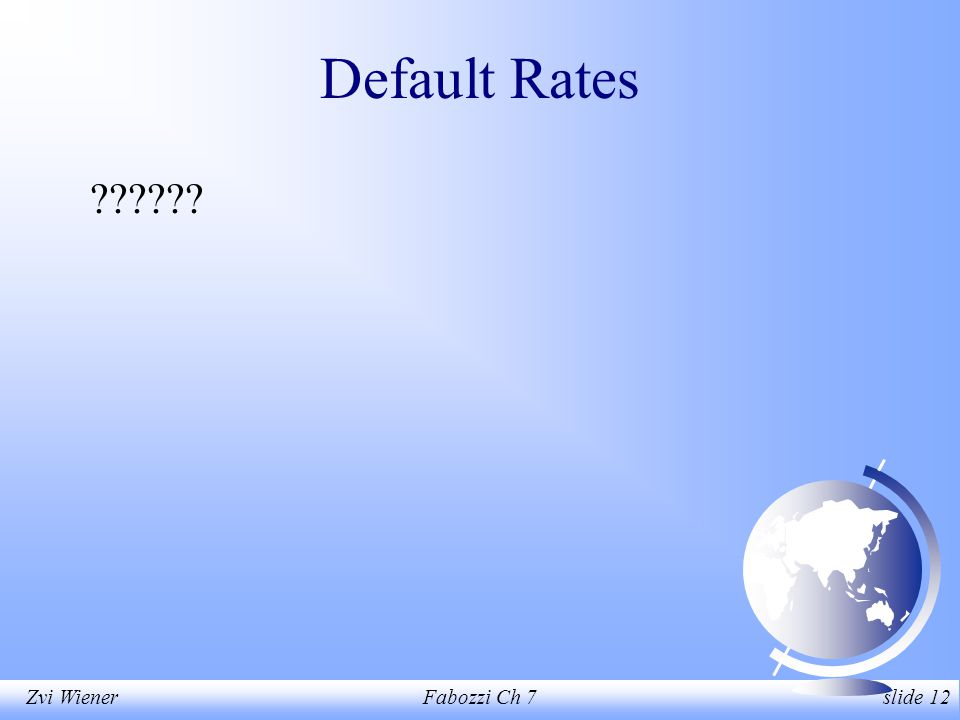Zvi WienerFabozzi Ch 7 slide 12 Default Rates ??????