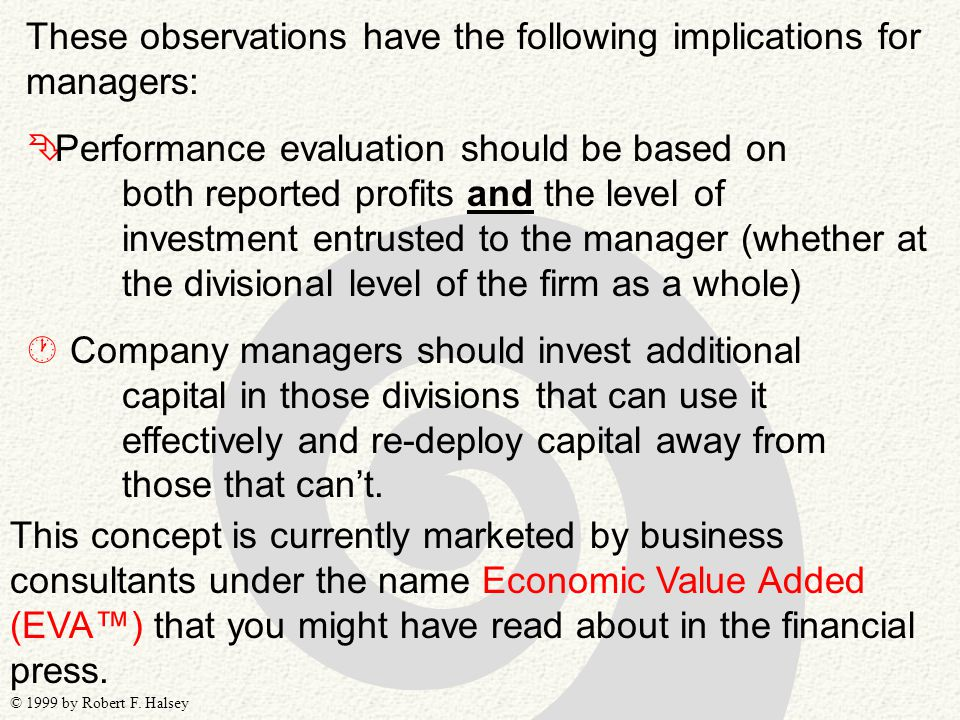 © 1999 by Robert F. Halsey These observations have the following implications for managers: Ê Performance evaluation should be based on both reported