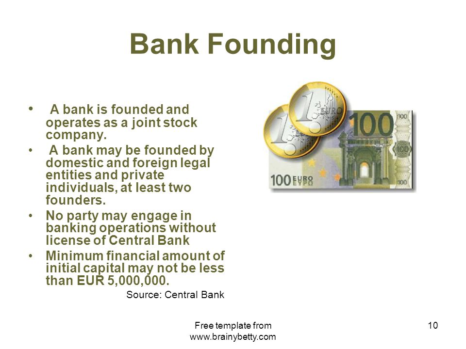 Free template from www.brainybetty.com 10 Bank Founding A bank is founded and operates as a joint stock company.