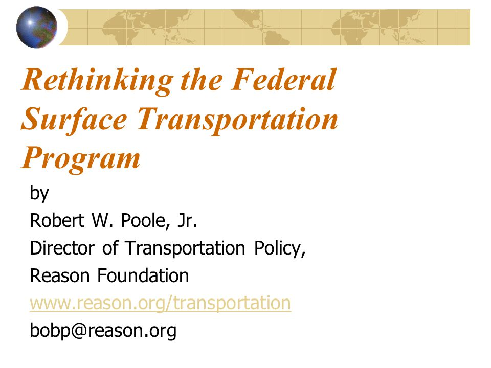 Questions? Contact information: www.reason.org/transportation Bob.Poole@reason.org