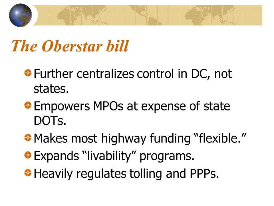 The Oberstar bill Further centralizes control in DC, not states.