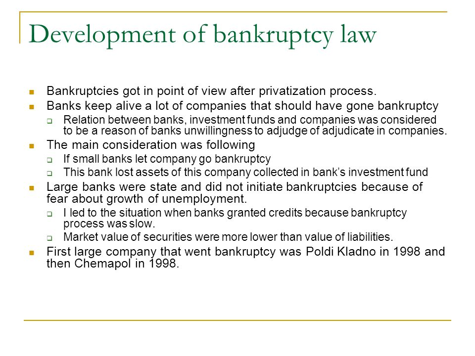 Development of bankruptcy law Bankruptcies got in point of view after privatization process.