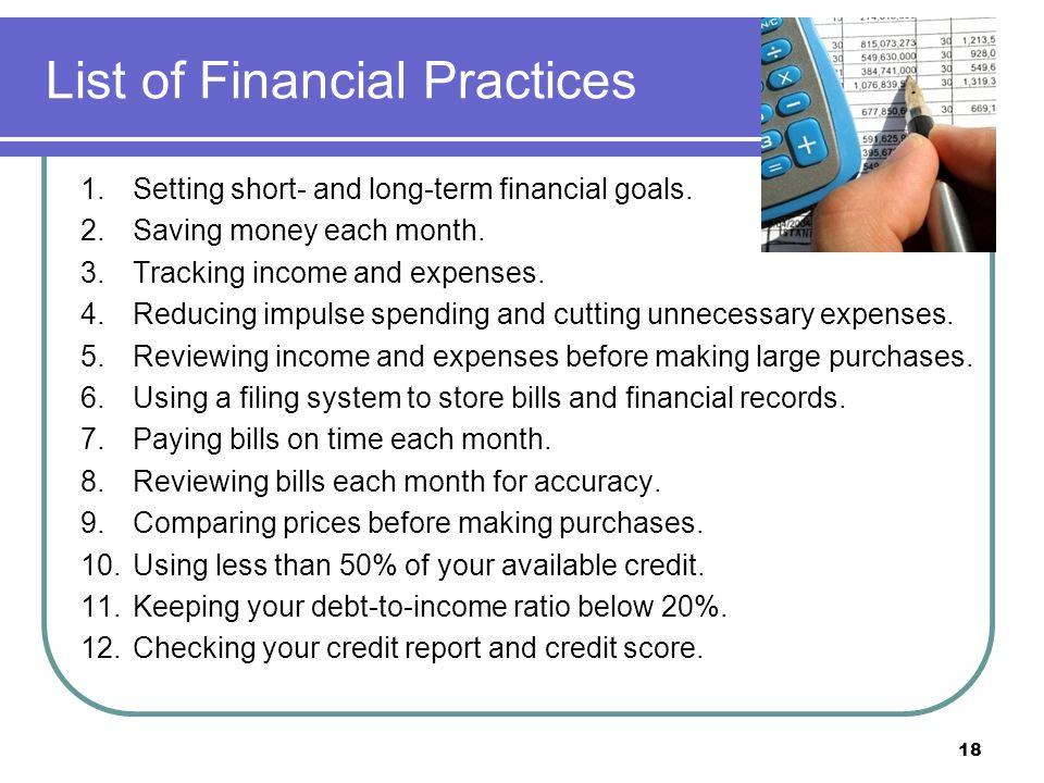 1.Setting short- and long-term financial goals. 2.Saving money each month.