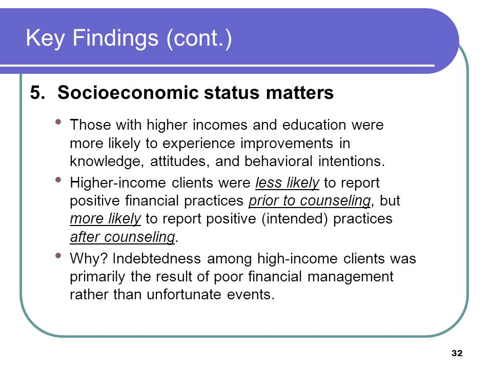 Key Findings (cont.) 5.Socioeconomic status matters Those with higher incomes and education were more likely to experience improvements in knowledge, attitudes, and behavioral intentions.