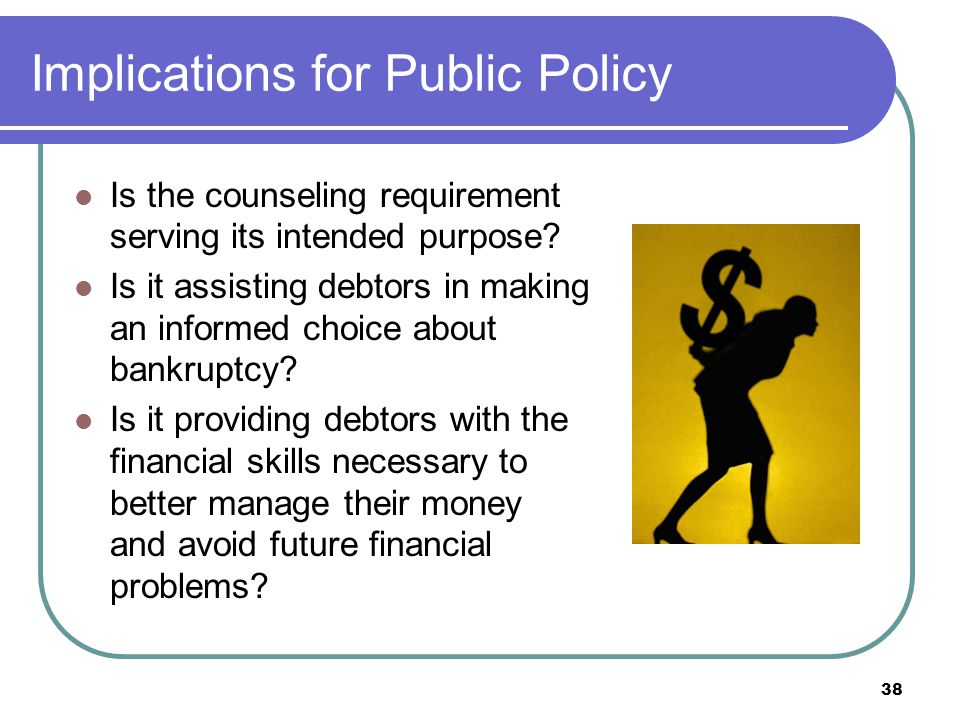 Implications for Public Policy Is the counseling requirement serving its intended purpose.