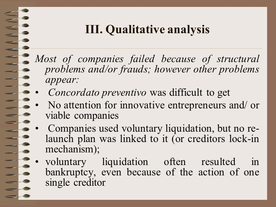 III. Qualitative analysis Most of companies failed because of structural problems and/or frauds; however other problems appear: Concordato preventivo