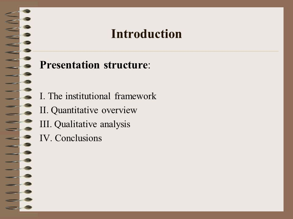Introduction Presentation structure: I.The institutional framework II.