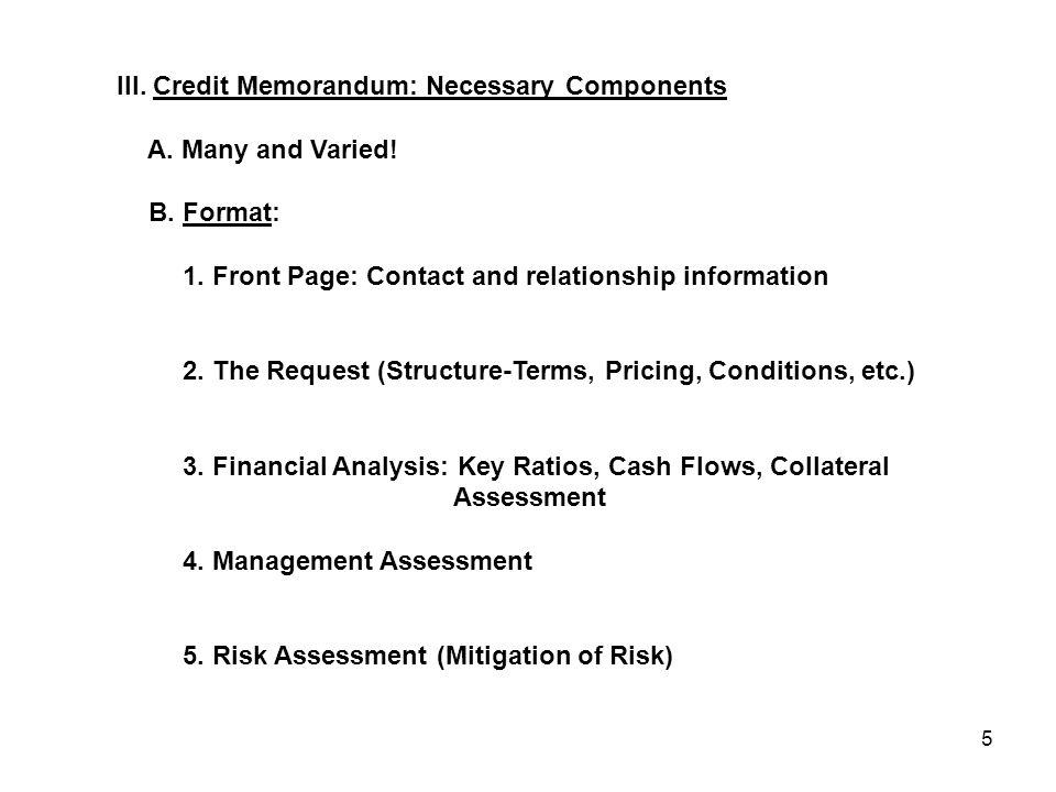 5 III. Credit Memorandum: Necessary Components A.
