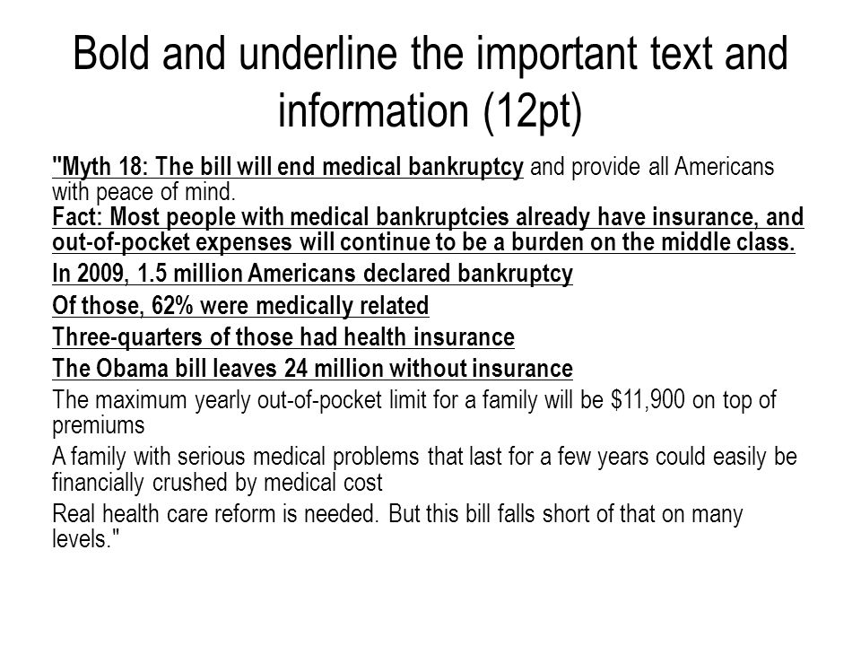 Bold and underline the important text and information (12pt) Myth 18: The bill will end medical bankruptcy and provide all Americans with peace of mind.