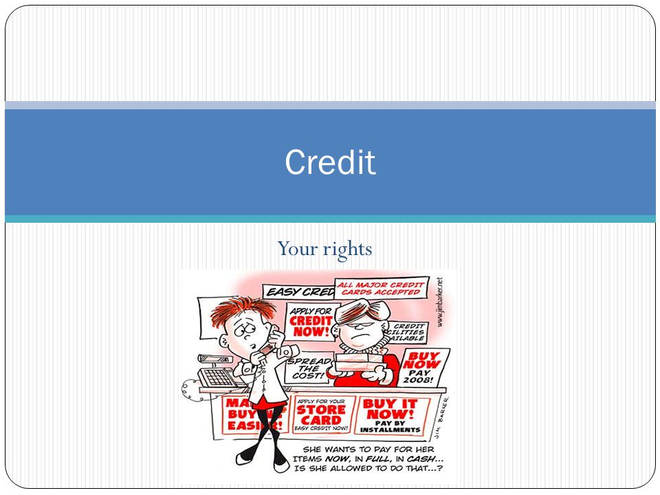 Your rights Credit