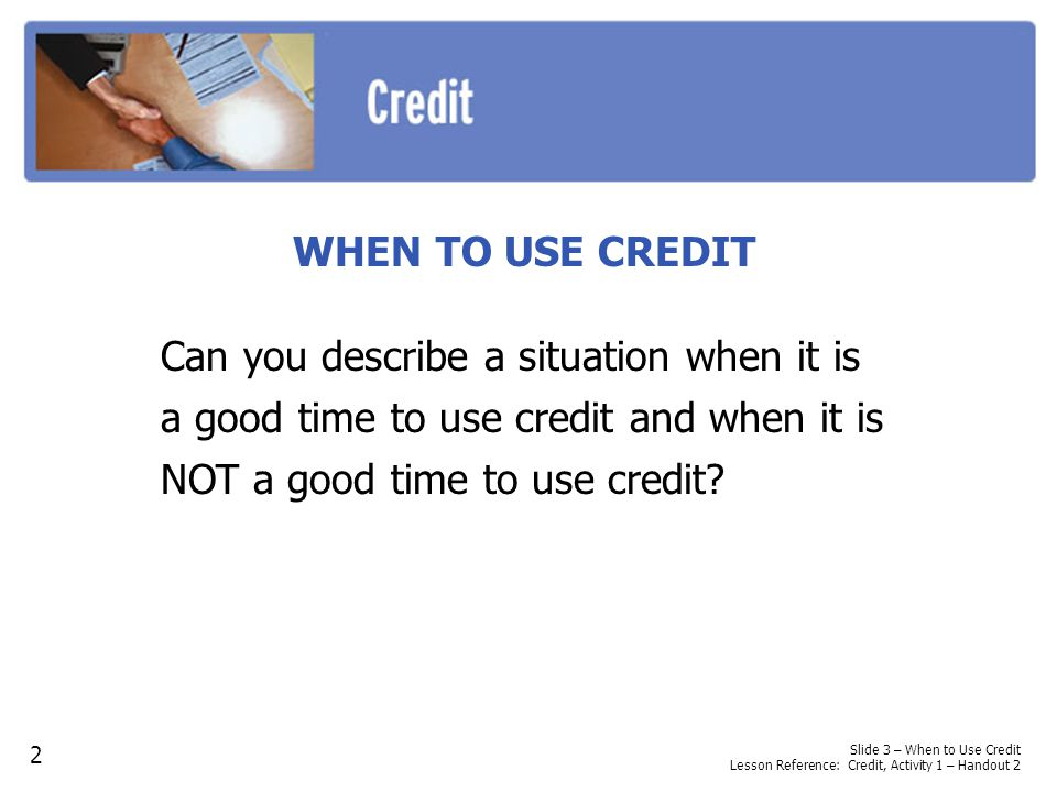 Slide 1 – Identity Theft Lesson Reference: Credit, Activity 7 – Overhead 1 IDENTITY THEFT Identity theft occurs when someone uses your personal identifying information to either establish credit under your name or to take over an existing account that you established without your authorization.