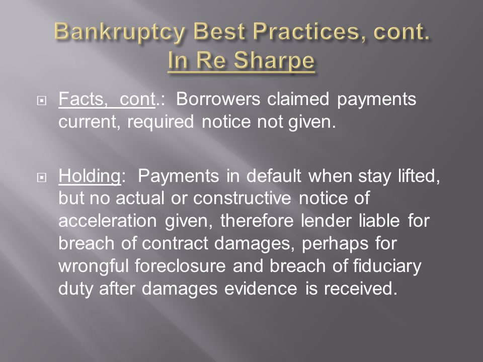  Facts, cont.: Borrowers claimed payments current, required notice not given.