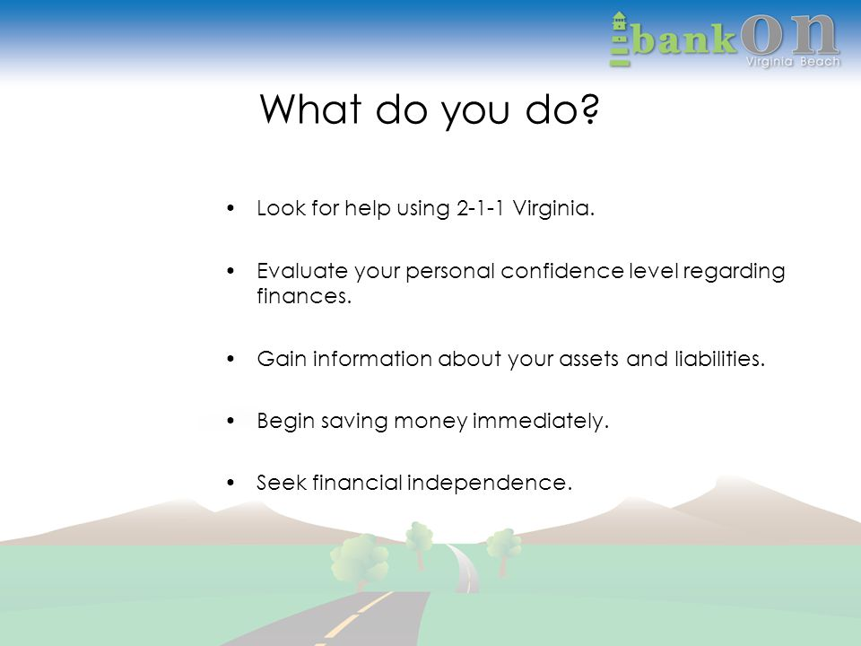 What do you do. Look for help using 2-1-1 Virginia.