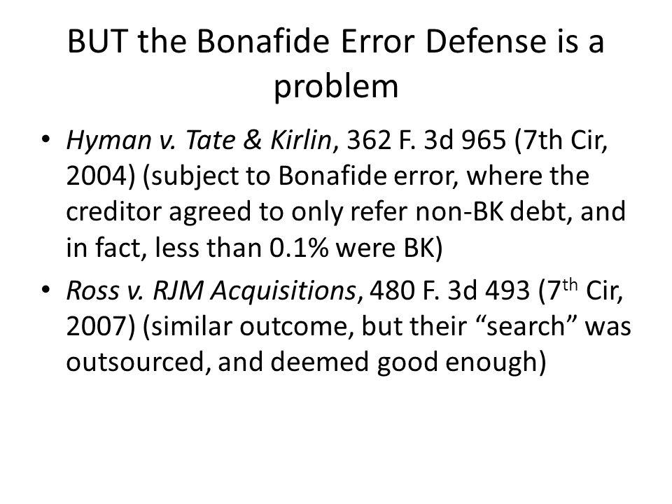 BUT the Bonafide Error Defense is a problem Hyman v.