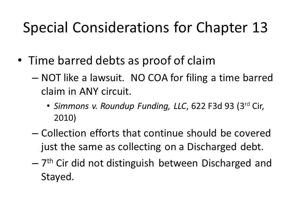 Special Considerations for Chapter 13 Time barred debts as proof of claim – NOT like a lawsuit.
